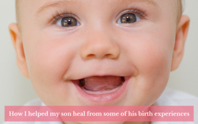 How I helped my son heal from some of his birth experiences as a newborn