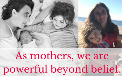 As mothers, we are powerful beyond belief