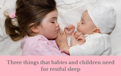 Three things that babies and children need for restful sleep