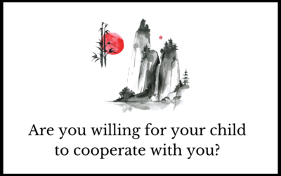 Are you willing for your child to cooperate with you?
