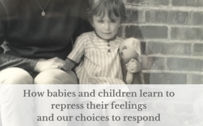 How babies and children learn to repress their feelings and our choices to respond