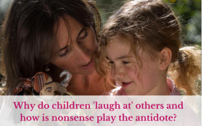 Why do children 'laugh at' others and how is nonsense play the antidote?